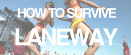 The Indie-Hipster's Laneway Festival 2012 Survival Guide: Part 1