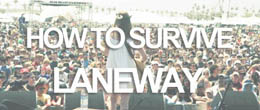 The Indie-Hipster Survival Guide to Laneway Festival 2012: Part 2