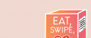 Eat, Swipe, Love