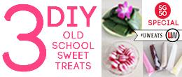SG50 Special: 3 DIY Old School Sweet Treats